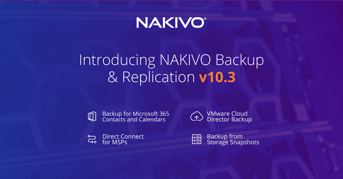 Nakivo Backup & Replication v10.3 est là !