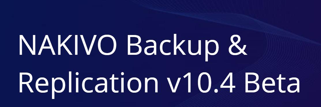 NAKIVO 10.4 – Beta : Dépôt Immuable & Authentification 2FA